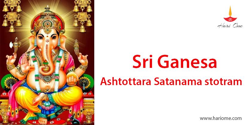 sri ganesh stotras /Sri Ganesa Ashtottara Satanama stotram