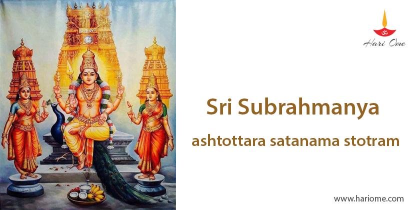 Sri Subrahmanya ashtottara satanama stotram