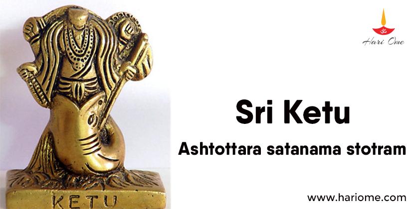 Sri Ketu ashtottara satanama stotram